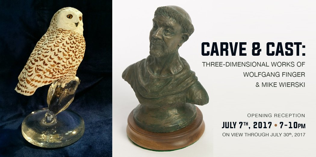 July 2017 Exhibit - Carve & Cast